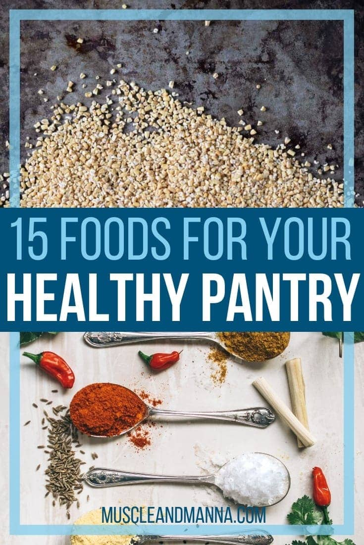 15 Foods that Belong in Your Healthy Pantry