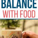 balance with food