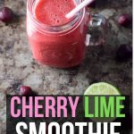 """healthy cherry smoothie with text """"Cherry lime smoothie"""""""