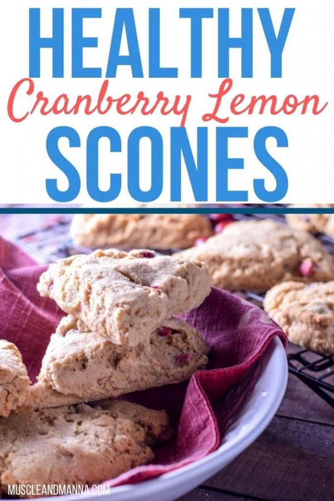 """text reads """"healthy cranberry lemon scones"""" with a bowl of scones shown"""
