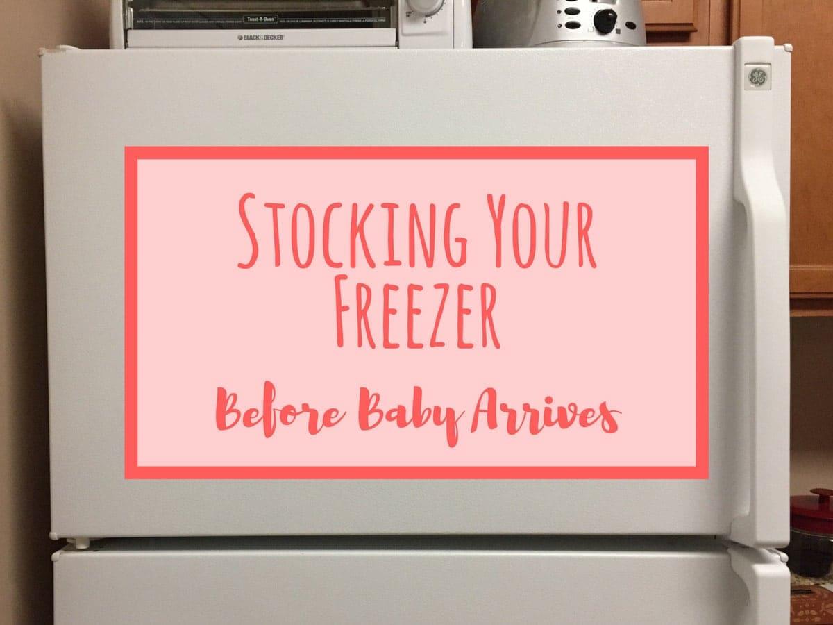 Stocking The Freezer Before Baby