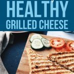 healthier grilled cheese