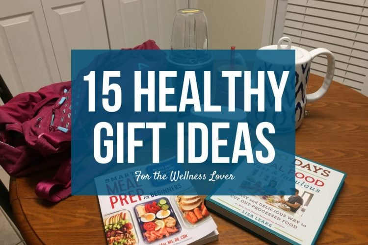 Healthy Gift Ideas for the Health Nut In Your Life