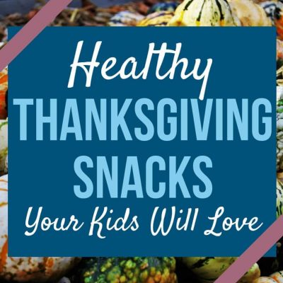Healthy Thanksgiving Snacks for Kids