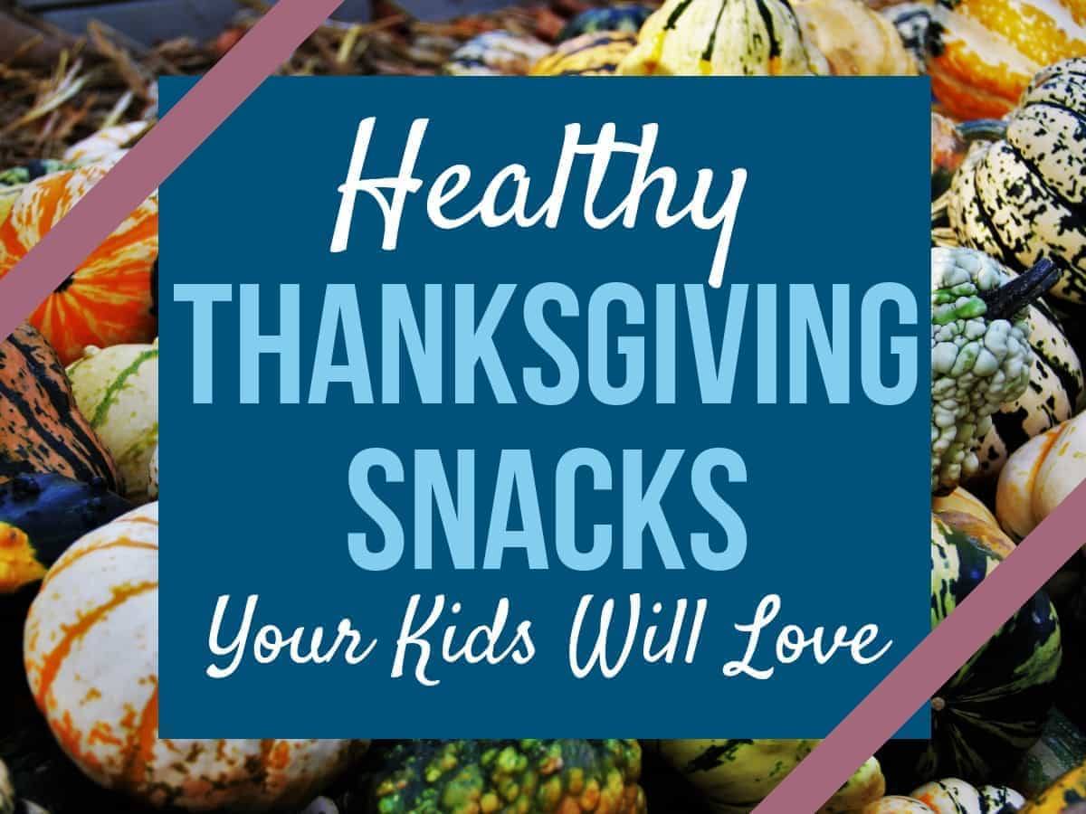 healthy Thanksgiving snacks