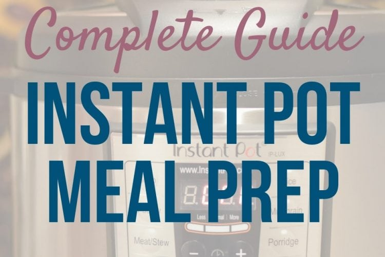 Instant Pot Meal Prep Guide: Healthy Food Fast