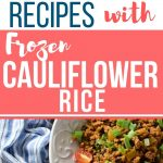 "Text reads, ""10 healthy recipes with frozen cauliflower rice"" and a picture of a dish made with cauliflower rice"