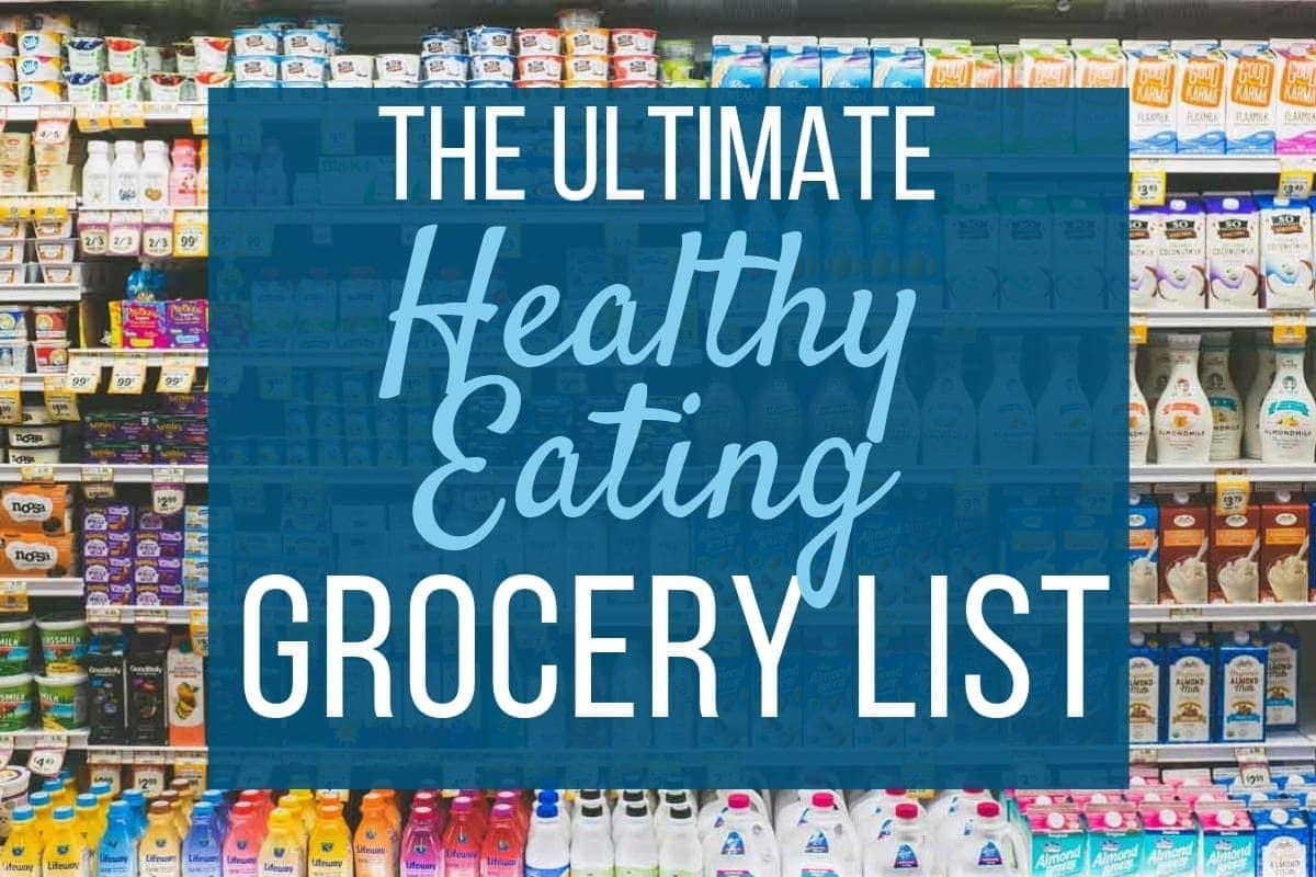 """grocery store aisle """"the ultimate healthy eating grocery list"""""""