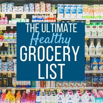 Ultimate Healthy Eating Grocery List {FREE PRINTABLE!}
