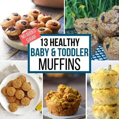 "healthy baby led weaning muffins - a collage of healthy muffins with the words ""13 Healthy Baby and Toddler Muffins"""