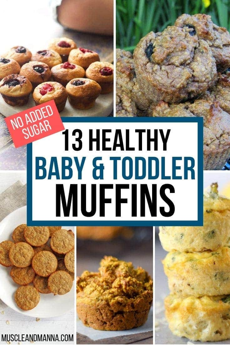 baby led weaning muffins; Text Reads: 13 Healthy Baby & Toddler Muffins