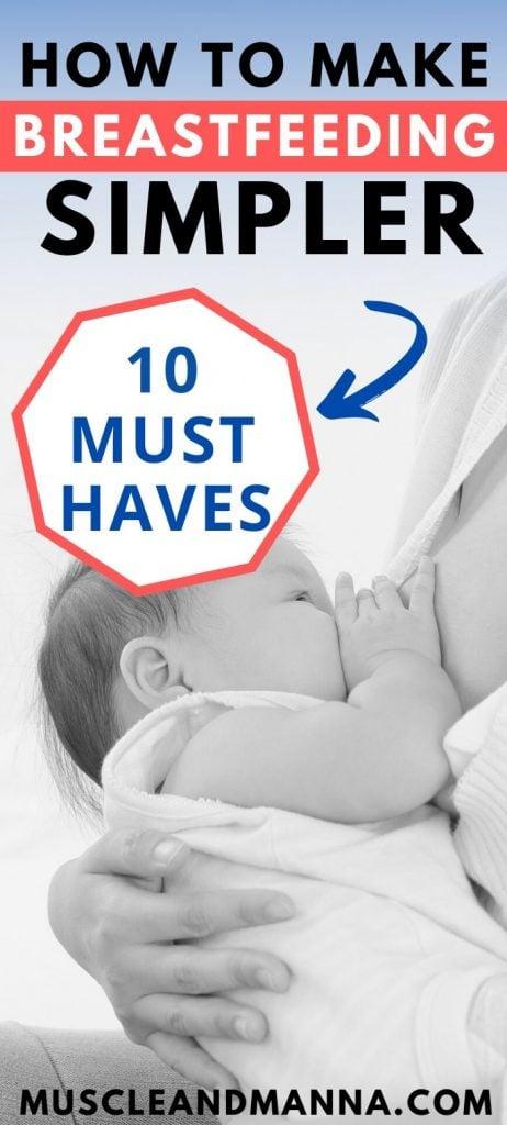 breastfeeding must haves to make breastfeeding simpler