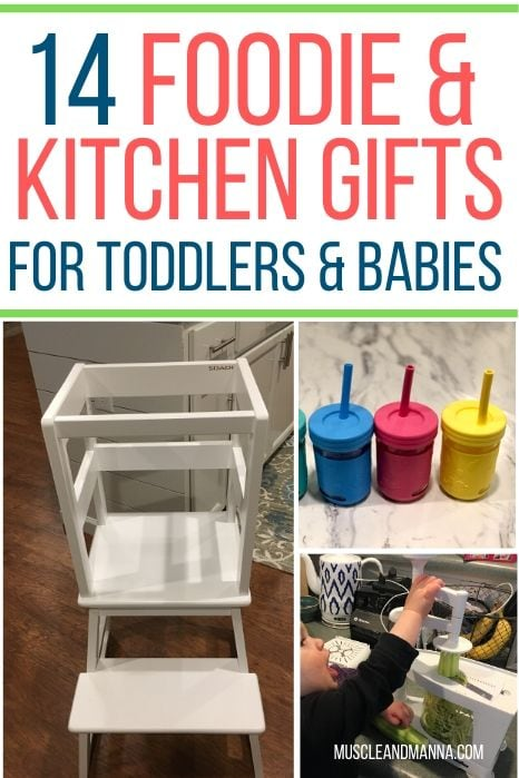 foodie and ktichen gifts for toddlers - collage include kitchen helper and toddler cups