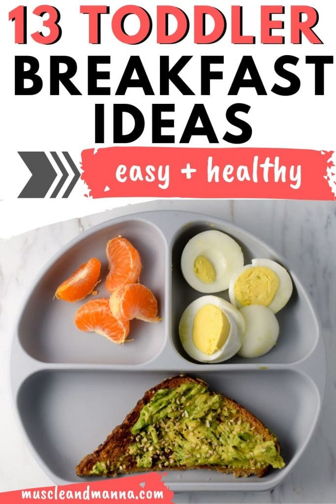 """text reads """"13 toddler breakfast ideas - easy and health"""" with picture of a plate of oranges, eggs, and avocado taost"""