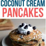 """text reads """"Dairy Free Coconut Cream Pancakes"""" with photo of dairy free pancakes"""