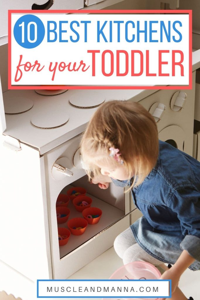 """toddler playing at a toy kitchen with text that reads """"10 best kitchens for your toddler"""""""