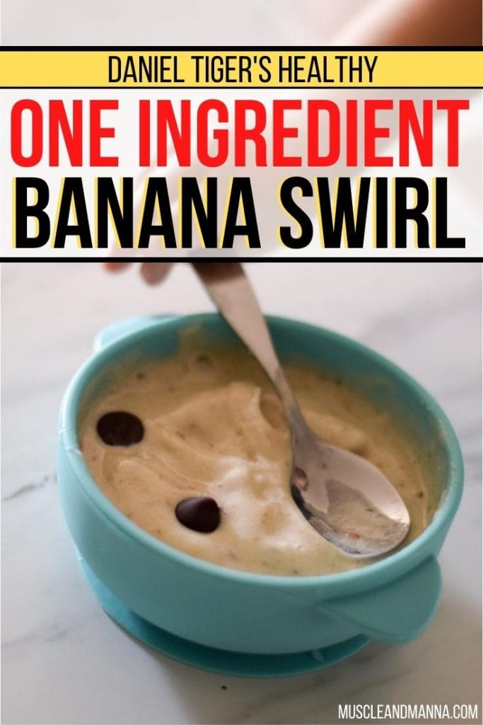 "text reads ""Daniel Tiger's Healthy One Ingredient Banana Swirl"""