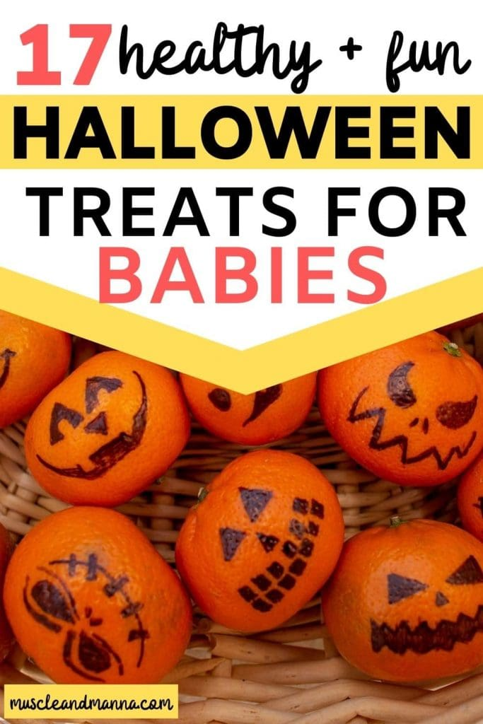 "text reads ""17 healthy and fun halloween treats for babies"" with picture of jack o lantern cuties for young kids"