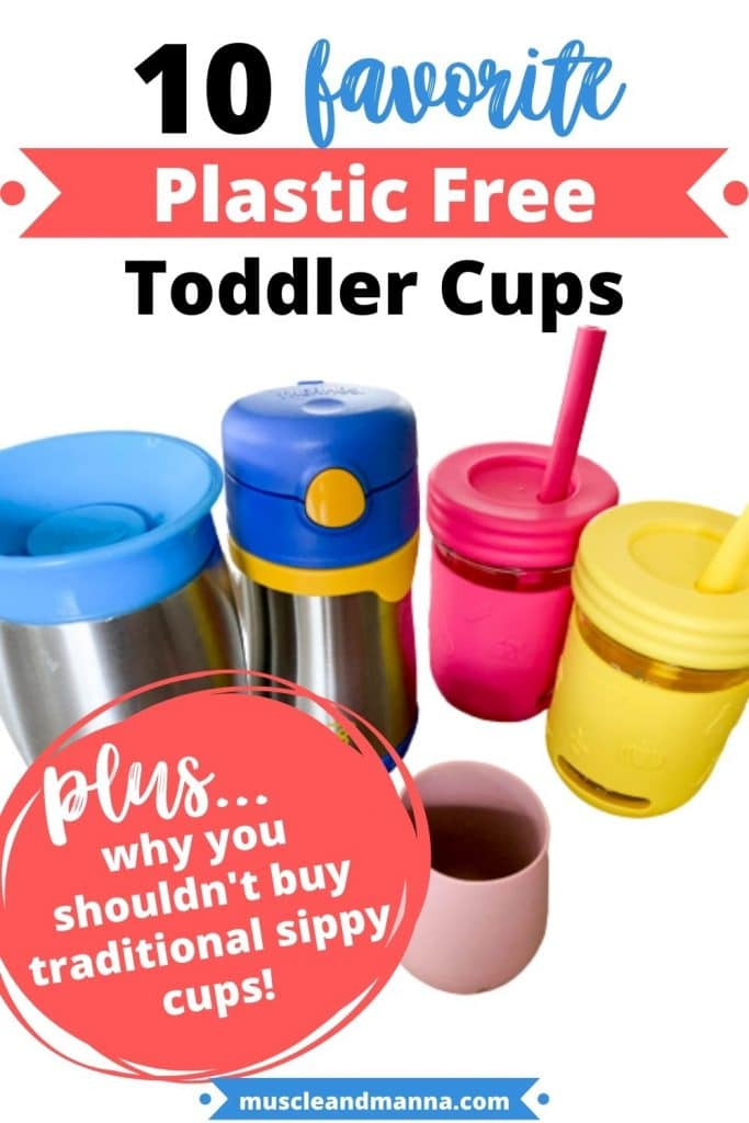 "Text reads ""10 favorite plastic free toddler cups. Plus, why you shouldn't buy traditional sippy cups!"""