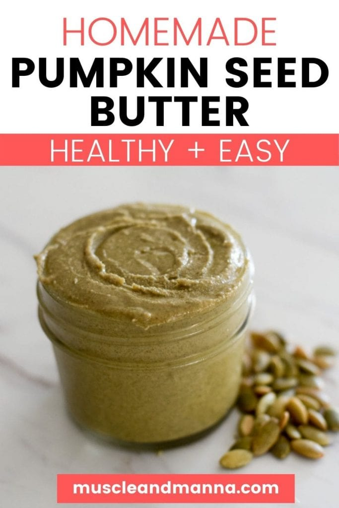 """text reads """"homemade pumpkin seed butter, healthy and easy"""" with a photo of a jar of pumpkin seed butter"""