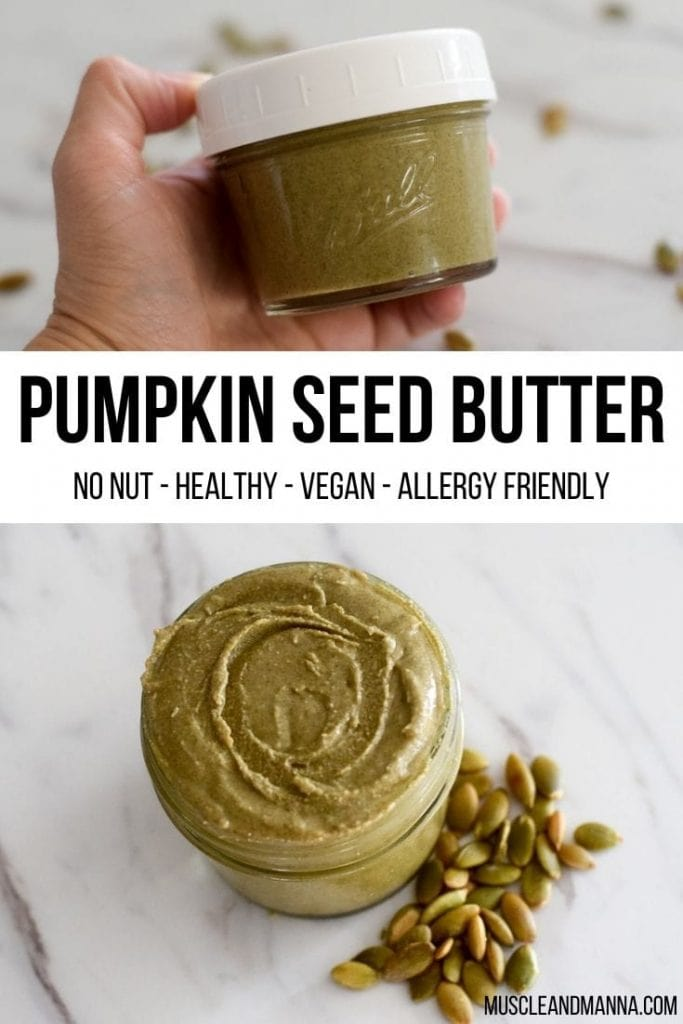 """Text reads """"pumpkin seed butter - no nut - healthy- vegan - allergy friendly"""" with picture of hand holding pumpkin seed butter and pepitas"""