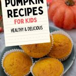 "text reads "" the best pumpkin recipes for kids"" with photos of pumpkin muffins"