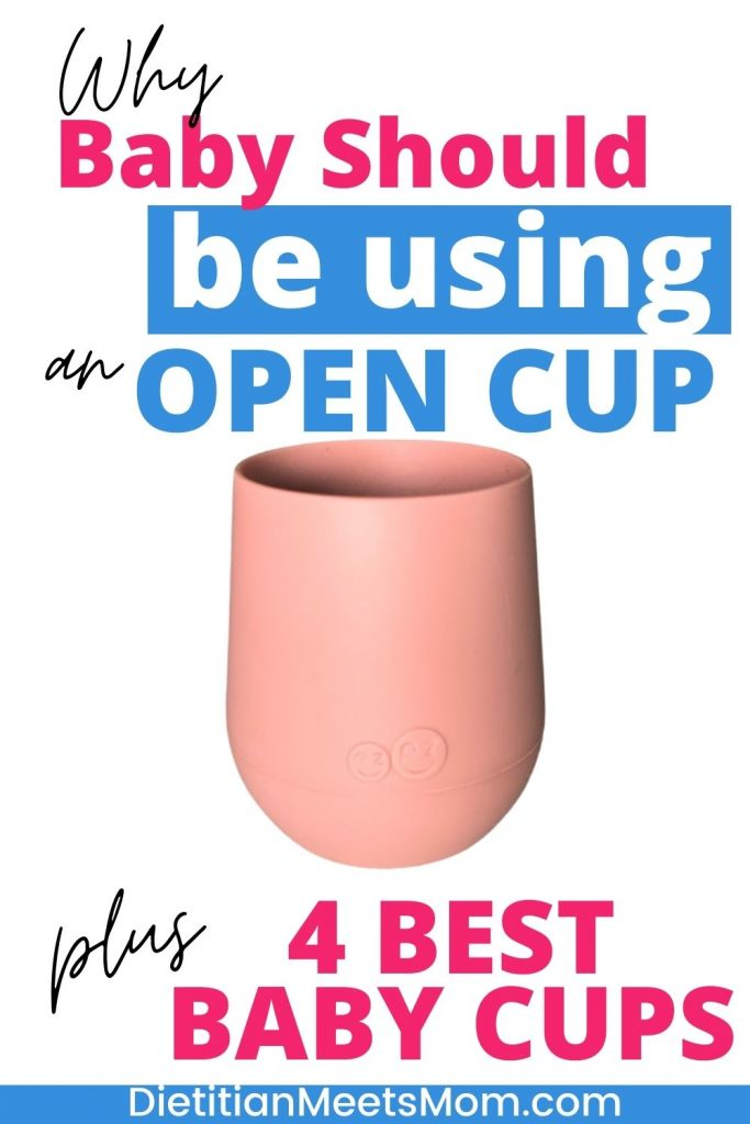 """Picture of open drinking cup with words """"why baby should be using an open cup. Plus, the best open cups for babies."""""""
