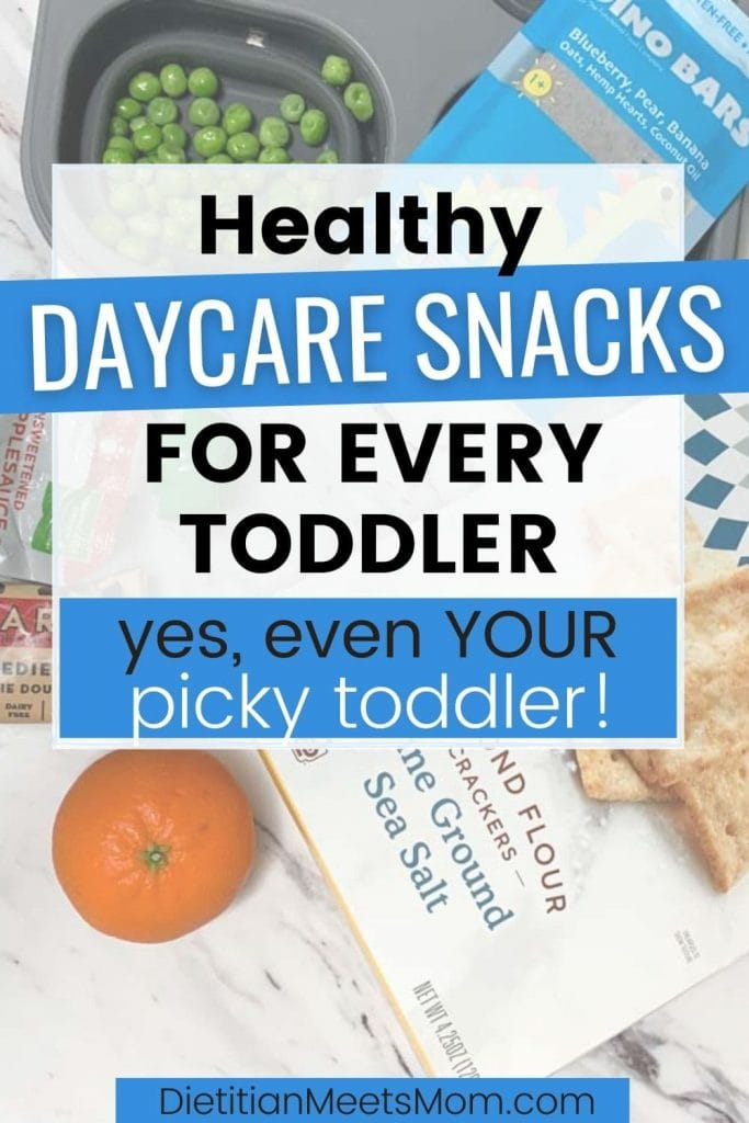 """text reads """"Healthy Daycare Snacks for Every Toddler....Yes, even your picky toddler!"""" with photo of snack ideas"""